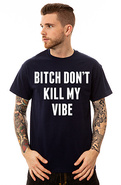 Men's The Bitch Don't Kill My Vibe Tee in Black, T