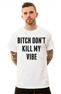 Men's The Bitch Don't Kill My Vibe Tee in White, T