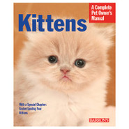 Kittens: A Complete Pet Owner's Manual