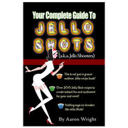 Your Complete Guide to Jello Shots Recipe Book